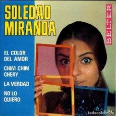 Discos de vinilo: SOLEDAD MIRANDA EL COLOR DEL AMOR / CHIM CHIM CHERY / LA VERDAD / NO LO CREO / EP AÑO 1965. Lote 113661379