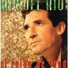 Discos de vinilo: MIGUEL RIOS - EL RUIDO DE FONDO (2 VERSIONES) / ODIO POR AMOR - MAXISINGLE 1986. Lote 113687347