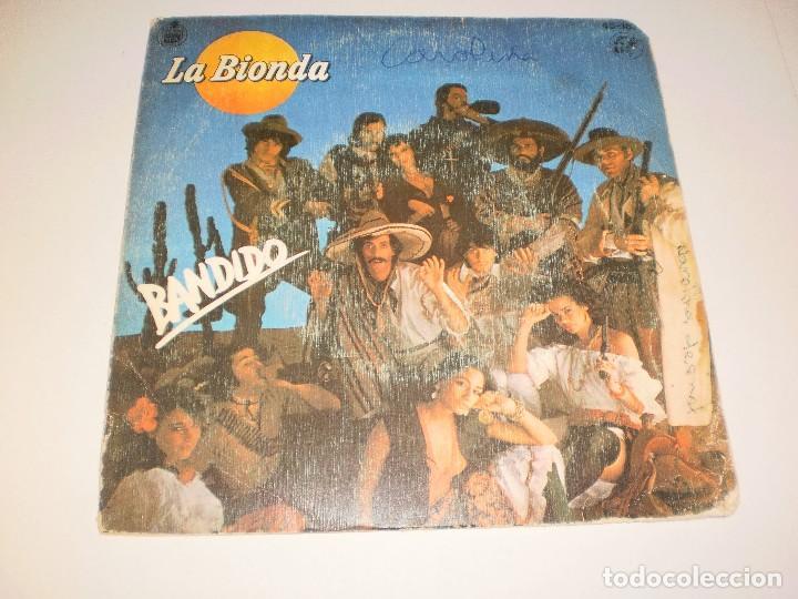 SINGLE LA BIONDA. BANDIDO. HISPAVOX 1979. SPAIN (DISCO PROBADO Y BIEN) (Música - Discos - Singles Vinilo - Pop - Rock - Extranjero de los 70)