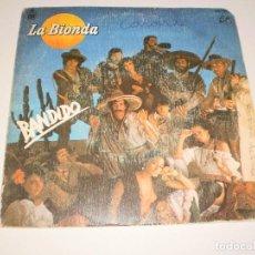 Discos de vinilo: SINGLE LA BIONDA. BANDIDO. HISPAVOX 1979. SPAIN (DISCO PROBADO Y BIEN). Lote 113711659