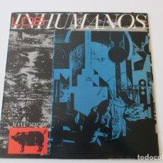 Discos de vinilo: LOS INHUMANOS ERES UNA FOCA/ RAP DEL GRAN LECHÓN/ EL DISC JOCKEY PERDIÓ LA RAZÓN/ STREPTEASE 1984. Lote 113722331