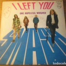 Discos de vinilo: SMASH - I LEFT YOU ********** RARO SINGLE ESPAÑOL PSYCH PROGRESIVO 1970. Lote 113727135