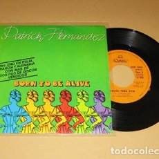 Discos de vinilo: PATRICK HERNANDEZ - NACIDO PARA VIVIR (BORN TO BE ALIVE) - SINGLE - 1979. Lote 113765607