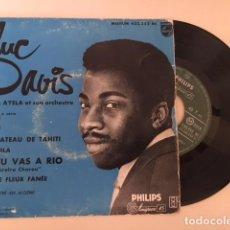Discos de vinilo: LUC DAVIS AVEC AYELA ET SON ORCHESTRE – SI TU VAS A RIO + 3 / EP PHILIPS 432.252 BE - 1957. Lote 113785411