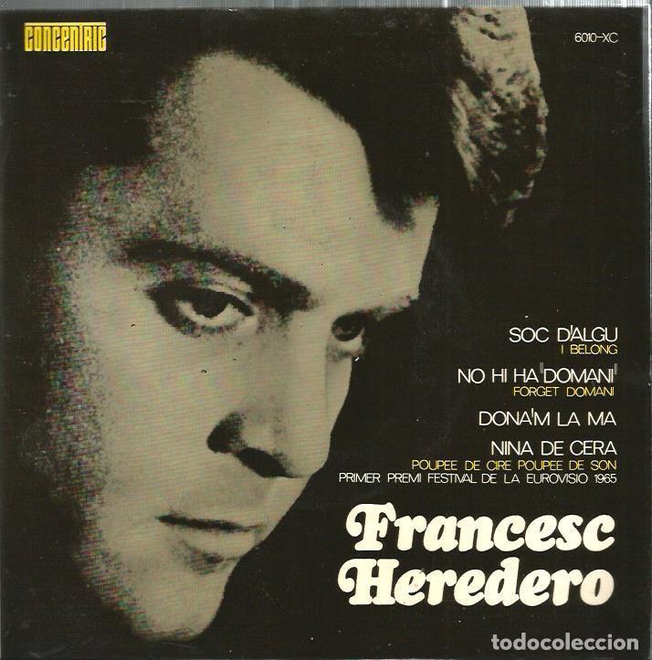 EP FRANCESC HEREDERO : SOC D´ALGU (CONTIENE TAMBIEN VERSION DE SERGE GAINSBOURG : NINA DE CERA) (Música - Discos de Vinilo - EPs - Solistas Españoles de los 50 y 60)
