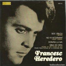 Discos de vinilo: EP FRANCESC HEREDERO : SOC D´ALGU (CONTIENE TAMBIEN VERSION DE SERGE GAINSBOURG : NINA DE CERA). Lote 113839739