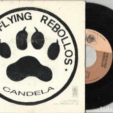 Discos de vinilo: THE FLYING REBOLLOS SINGLE CANDELA - 1993. Lote 113866479