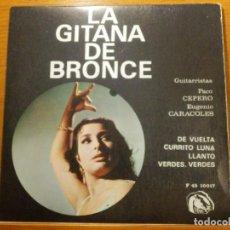 Discos de vinilo: EP - LA GITANA DE BRONCE - DE VUELTA, CURRITO LUNA, LLANTOS Y VERDES VERDES - FIDIAS 1967. Lote 113913075