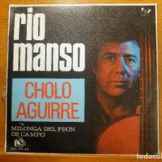 Discos de vinilo: SINGLE - CHOLO AGUIRRE - RIO MANSO Y MILONGA DEL PEON DEL CAMPO - FIDIAS 1971. Lote 113916251