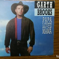 Discos de vinilo: GARTH BROOKS_PAPA LOVED MAMA_VINILO SINGLE 7'' PROMO EDICION ESPAÑOLA_1992 COMO NUEVO!!!. Lote 113933835