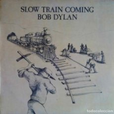 Discos de vinilo: BOB DYLAN. SLOW TRAIN COMING. LP ORIGINAL ESPAÑA CON ENCARTE CON LETRAS.. Lote 113941023