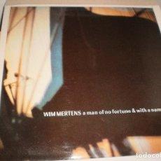 Discos de vinilo: LP WIN MERTENS. A MAN OF NO FORTUNE AND WITH A NAME TO COME. CREPUSCULE 1986. SPAIN (PROBADO Y BIEN). Lote 113966915