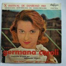 Discos de vinilo: GERMANA CAROLI - GRIDARE DI GIOLA - X FESTIVAL DE SAN REMO 1960. Lote 113977723
