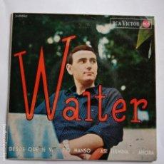 Discos de vinilo: WALTER - DESDE QUE TE VI. Lote 113977903