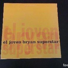 Discos de vinilo: LP EL JOVEN BRYAN EL JOVEN BRYAN SUPERSTAR INDIE LA BUENA VIDA FAMILY UN SOPLO EN EL CORAZON SIESTA. Lote 113994031