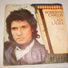 Discos de vinilo: SINGLE ROBERTO CARLOS. LADY LAURA, INTENTA OLVIDAR. CBS 1978 SPAIN (DISCO PROBADO Y BIEN). Lote 114030955