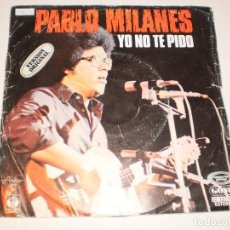 Discos de vinilo: SINGLE PABLO MILANÉS. YO NO TE PIDO. AÑOS. MOVIE PLAY 1978 SPAIN (DISCO PROBADO Y BIEN). Lote 114032787