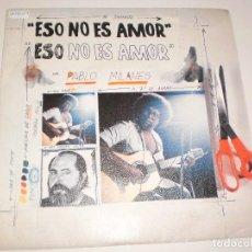 Discos de vinilo: SINGLE PABLO MILANÉS. ESO NO ES AMOR.CUANTO GANÉ CUANTO PERDI ARIOLA 1984 SPAIN (PROBADO Y BIEN). Lote 114033235