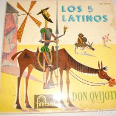 Discos de vinilo: SINGLE LOS 5 LATINOS. DON QUIJOTE + 3 TEMAS. FONTANA 1960 SPAIN (DISCO PROBADO Y BIEN). Lote 114038059