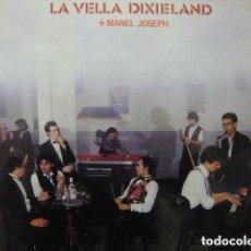 Discos de vinilo: LA VELLA DIXIELAND + MANEL JOSEPH - LP PDI - 1989. Lote 114059219