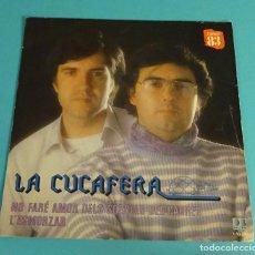 Discos de vinilo: LA CUCAFERA. L'ESMORZAR. NO FARÉ AMOR DELS SOROLLS DEL CARRER. Lote 114081295