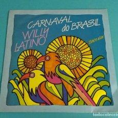 Discos de vinilo: WILLY LATINO. CARNAVAL DO BRASIL. Lote 114083555