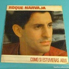 Discos de vinilo: ROQUE NARVAJA. COMO SI ESTUVIERAS AQUÍ. MATA HARI DE DOMINGO. Lote 114086987