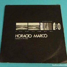 Discos de vinilo: HORACIO MARCÓ. PORQUE YO TE AMO. ASÍ. Lote 114087619