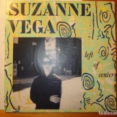 Discos de vinilo: SUZANNE VEGA LEFT OF CENTER/UNDERTOW SINGLE UK. Lote 114088747