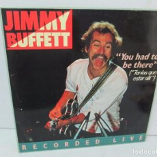 Discos de vinilo: JIMMY BUFFETT. YOU HAD TO BE THERE. LP VINILO. 2 LP VINILO. MOVIEPLAY 1979. VER FOTOS. Lote 114089171