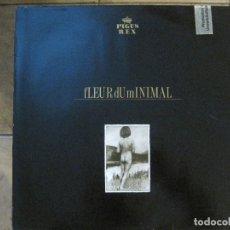 Discos de vinilo: FLEUR DU MINIMAL – FLEUR DU MINIMAL - SELLO PIGTURE DISC PD 006 PIGUS REX 1 + POSTAL '87 COMO NUEVO.. Lote 154134660