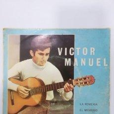 Discos de vinilo: VICTOR MANUEL: LA ROMERIA / EL MENDIGO / EL ABUELO VITOR / PAXARINOS. Lote 114131927