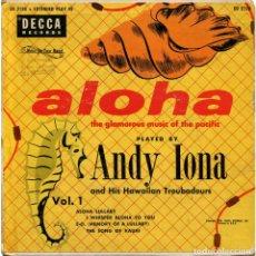 Discos de vinilo: ANDY IONA AND HIS HAWAIIAN TROUBADOURS - ALOHA VOL.1 - EP US 1954 - DECCA ED-2120. Lote 114143675