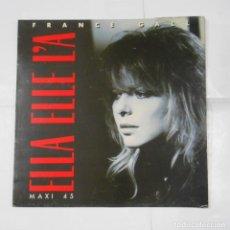 Discos de vinilo: FRANCE GALL - ELLA ELLE L'A. MAXI SINGLE. TDKDA24. Lote 114160163