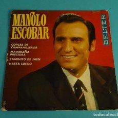 Discos de vinilo: MANOLO ESCOBAR. COPLAS DE CAMPANILLEROS. MADRILEÑA PRECIOSA. CAMINITO DE JAÉN. HASTA LUEGO. Lote 114184375
