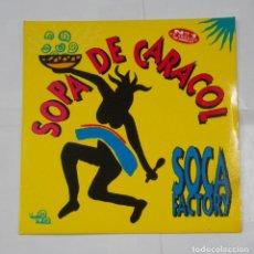 Discos de vinilo: SOCA FACTORY. SOPA DE CARACOL. MAXI-SINGLE. TDKDA25. Lote 114198219