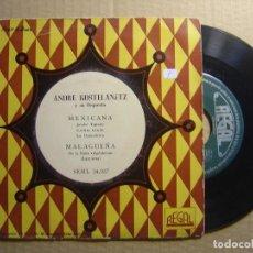 Discos de vinilo: ANDRE KOSTELANETZ Y SU ORQUESTA - MEXICANA + MALAGUEÑA - SINGLE - REGAL. Lote 114199943