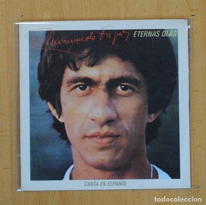 RAIMUNDO FAGNER - ETERNAS OLAS / LAS ROSAS NO HABLAN - SINGLE (Música - Discos - Singles Vinilo - Grupos y Solistas de latinoamérica)