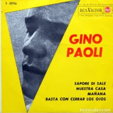 Discos de vinilo: GINO PAOLI: SAPORE DI SALE, NUESTRA CASA, MAÑANA, BASTA CON CERRAR LOS OJOS RCA VICTOR ED,ESPAÑA . Lote 114244151
