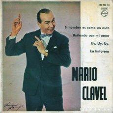 Discos de vinilo: MARIO CLAVEL: EL HOMBRE ES COMO UN AUTO,BAILANDO CON MI AMOR, LA TINTORERA, UY UY UY PHILIPS 435 260. Lote 114244551