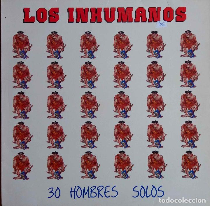 LOS INHUMANOS. 30 HOMBRES SOLOS. LP (Música - Discos - LP Vinilo - Grupos Españoles de los 70 y 80)