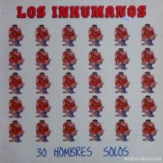 Discos de vinilo: LOS INHUMANOS. 30 HOMBRES SOLOS. LP. Lote 114270695