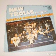Discos de vinilo: SINGLE NEW TROLLS. AQUELLA CARICIA DE OTOÑO. ALDEBARÁN. HISPAVOX 1979 SPAIN (PROBADO Y BIEN). Lote 114313643
