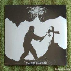 Discos de vinilo: DARKTHRONE - TOO OLD TOO COLD 12'' EP PRECINTADO - PUNK BLACK METAL. Lote 114313915