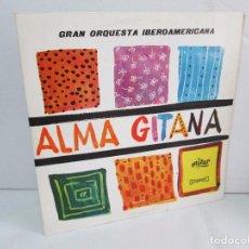 Discos de vinilo: ALMA GITANA. GRAN ORQUESTA IBEROAMERICANA. LP VINILO. MIZAR 1987. VER FOTOGRAFIAS. Lote 114319511
