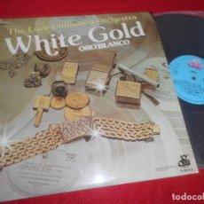 Discos de vinilo: THE LOVE UNLIMITED ORCHESTRA WHITE GOLD LP 1974 MOVIEPLAY EDICION ESPAÑOLA SPAIN. Lote 114339731