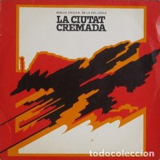 Discos de vinilo: LA CIUTAT CREMADA: BANDA SONORA ORIGINAL MANUEL VALLS. 1976 EDIGSA ANTONI RIBAS. Lote 114342099