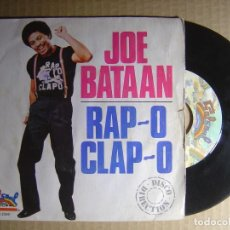 Dischi in vinile: JOE BATAAN - RAP-O CLAO-O - SINGLE ESPAÑOL 1979 - SALSOUL. Lote 114387099