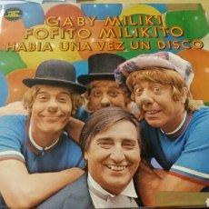 Discos de vinilo: GABY MILIKI FOFITO Y MILIKITO. HABÍA UNA VEZ UN DISCO. LP DEL SELLO RCA 1977. Lote 114387662