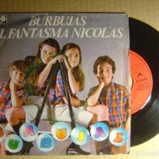 Discos de vinilo: BURBUJAS - BURBUJAS + EL FANTASMA NICOLAS - SINGLE 1980 - AUVI. Lote 114388475